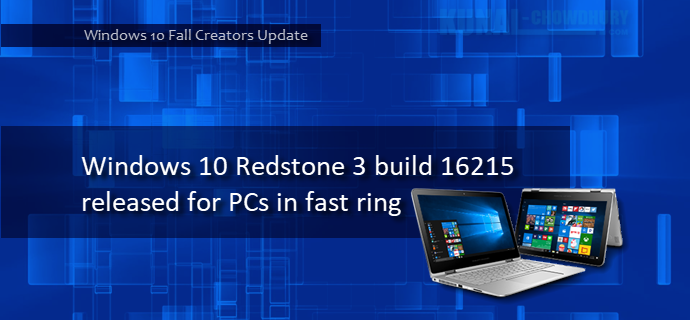 Windows 10 Insiders Preview Build 16215 released to PCs in Fast ring (www.kunal-chowdhury.com)
