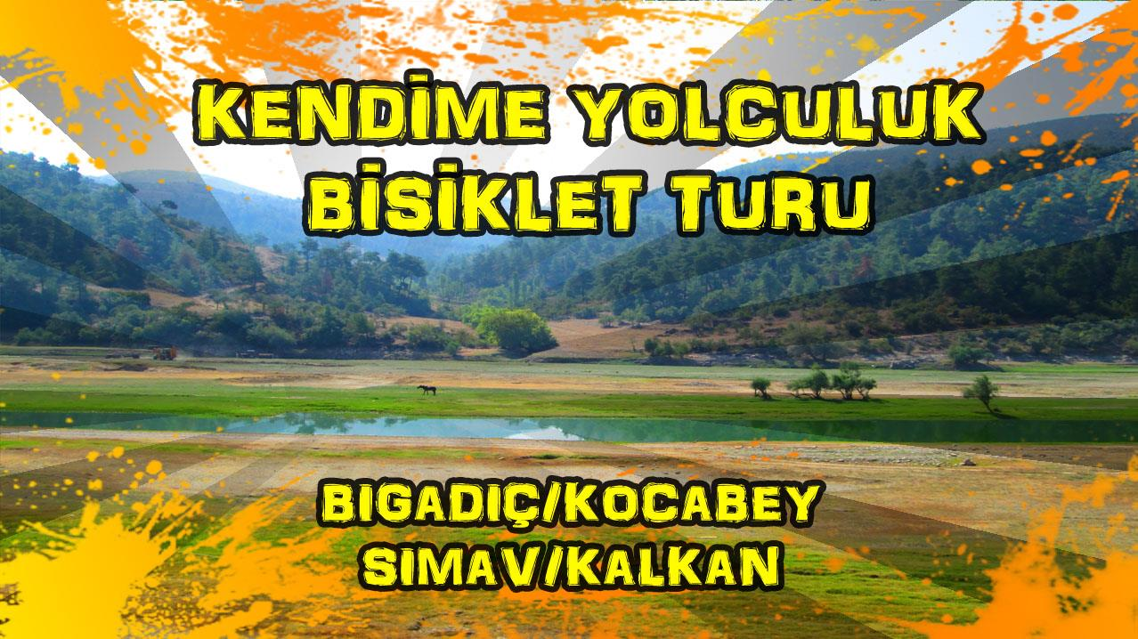 2015/09/17 Kendime Yolculuk Bisiklet Turu - (Balıkesir/Bigadiç/Kocabey - Kütahya/Simav/Kalkan)