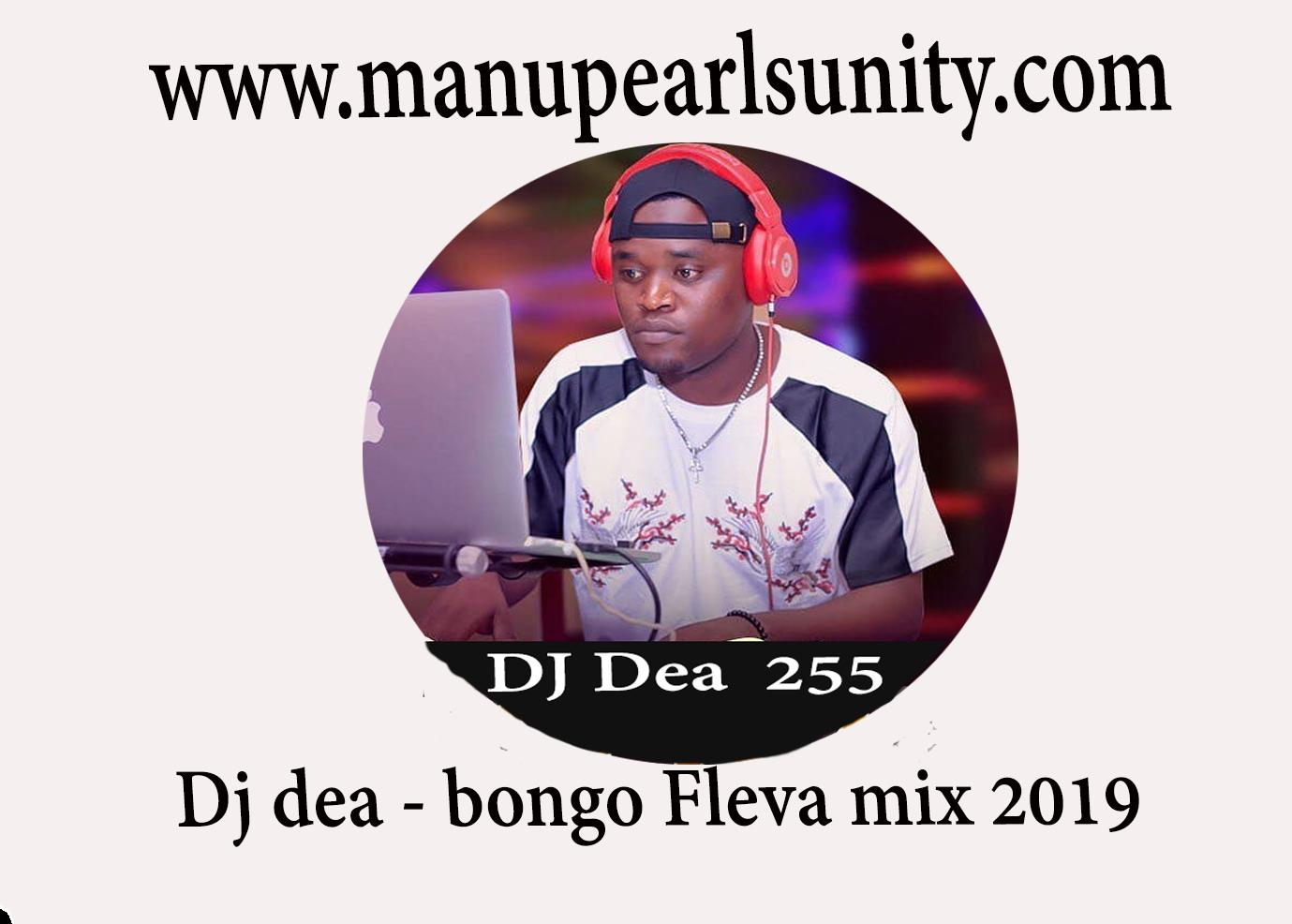 Dj Dea 255 - Bongo Fleva mix May 2019 Download ~ Manupearls