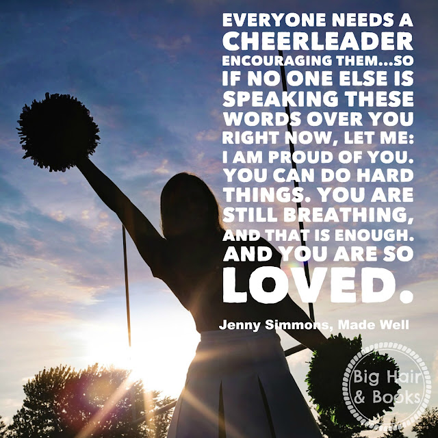 Everyone needs a cheerleader . Quote from Made Well by Jenny Simmons #madewellbook #mustread #jennysimmons