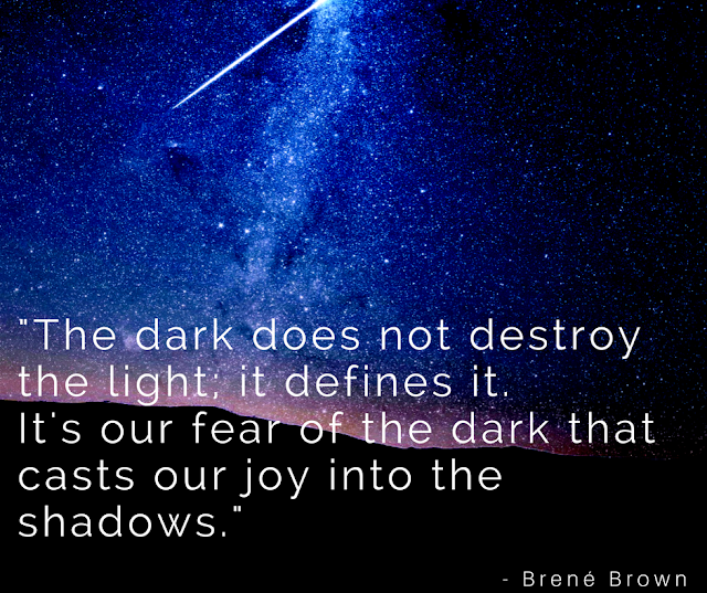 The dark does not destroy the light; it defines it. It's our fear of the dark that casts our joy into the shadows.