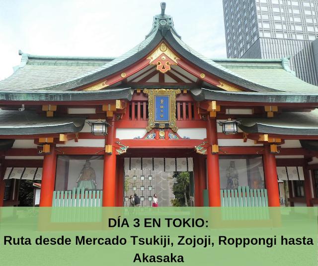 Día 3 en Tokio, Tsukiji, Zojoji, Roppongi, Akasaka