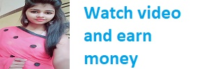 Watch and earn money