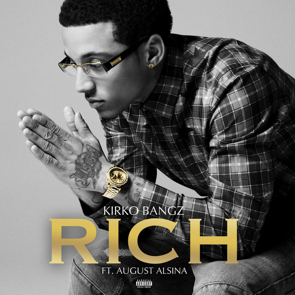 Kirko Bangz - Rich (feat. August Alsina) - Single Cover