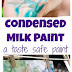 Taste-safe, Messy Fun with Condensed Milk Paint