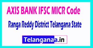 AXIS BANK IFSC MICR Code Ranga Reddy District Telangana State