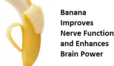 Bananas Improves Nerve Function and Enhances Brain Power