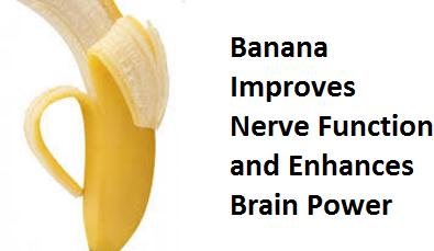 Bananas Improves Nerve Function and Enhances Brain Power