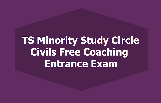 TS Minority Study Circle Civils Free Coaching Entrance Exam 2019