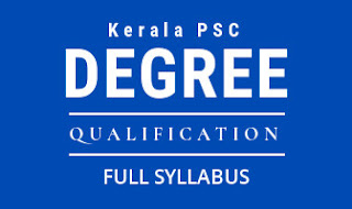 Kerala PSC Degree Qualification Examination Full Syllabus