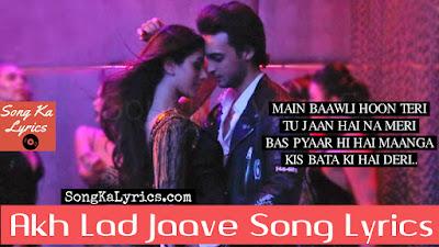 akh-lad-jaave-song-lyrics-jubin-nautiyal-badshah-loveratri-asees-kaur-ayush-sharma-salman-khan