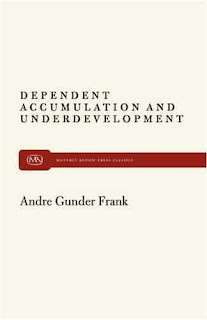 Andre Gunder Frank - Dependant Accumulation and Underdevelopment