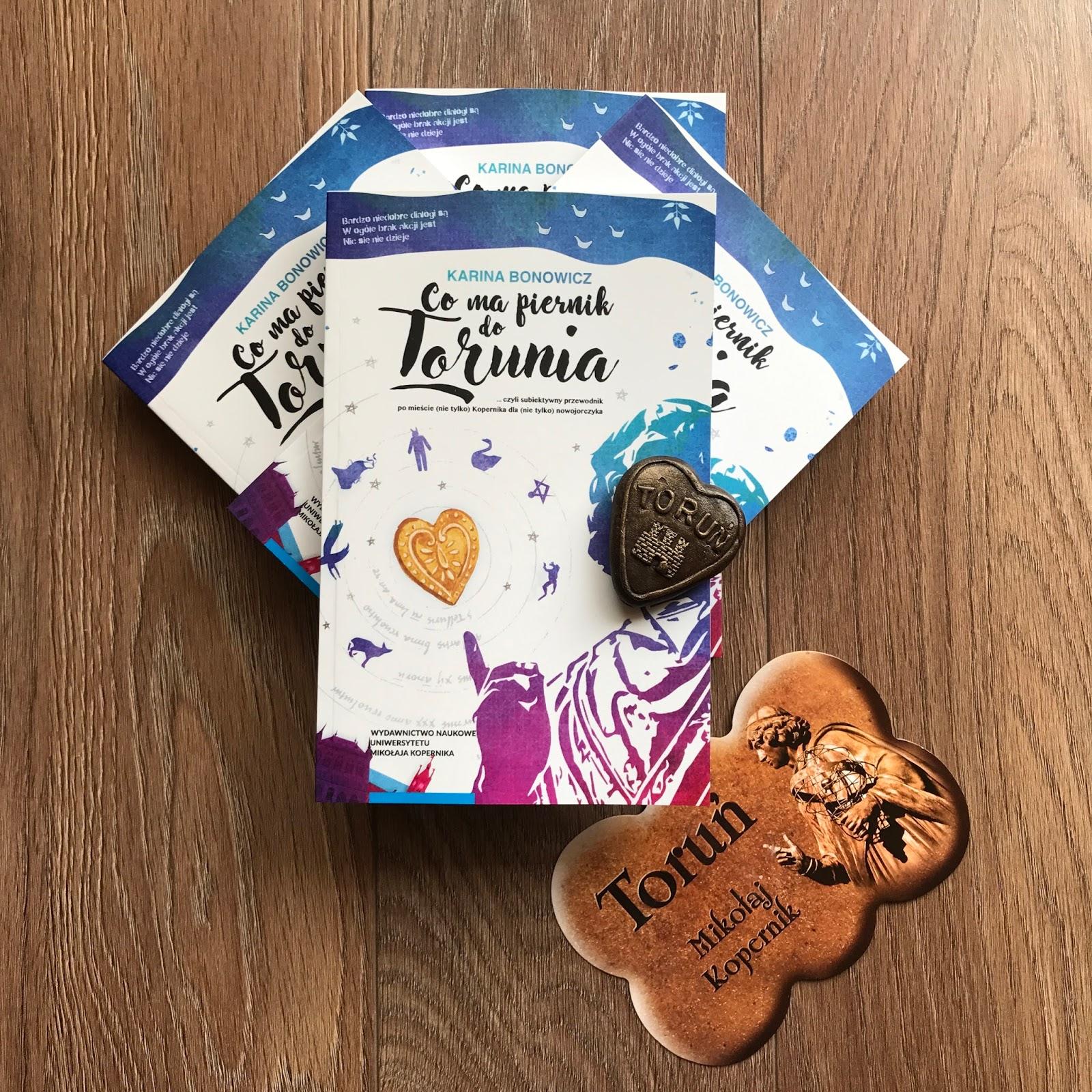"""Karina Bonowicz """"Co ma piernik do Torunia"""""""