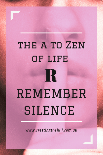 #AtoZChallenge - 2018 and R for Remember Silence is sometimes the best answer