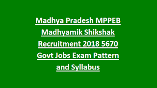 Madhya Pradesh MPPEB Madhyamik Shikshak Recruitment 2018 5670 Govt Jobs Exam Pattern and Syllabus