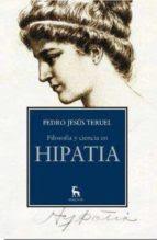 Filosofía y ciencia en Hipatia / Pedro Jesús Teuel