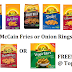 McCain Fries = $1.05 per bag with ecoupon at Tops