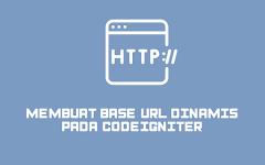 Membuat Base URL Dinamis pada CodeIgniter