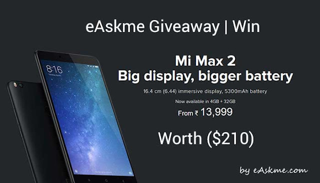 SmartPhone GiveAway: Win Mi Max2 Worth $200 (Absolutely Free) | Big display, bigger battery: eAskme