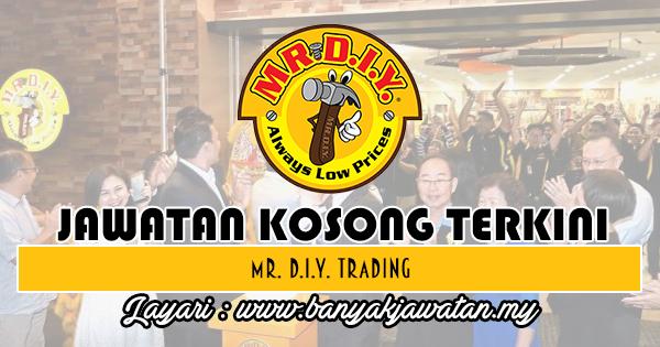 Jawatan Kosong Terkini 2018 di Mr. D.I.Y. Trading