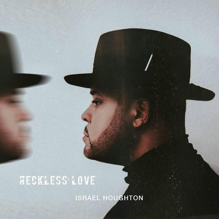 AUDIO: Israel Houghton – Reckless Love | GOSPELclimax | FREE