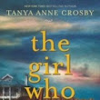 From the TBR Pile: Blog Tour: The Girl Who Stayed by Tanya Anne Crosby