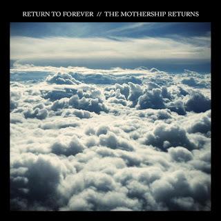 Return To Forever - 2012 - The Mothership Returns