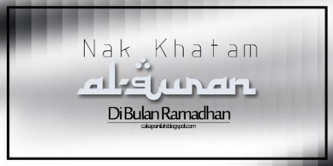 Nak Khatam Al-Quran Dalam Bulan Ramadhan