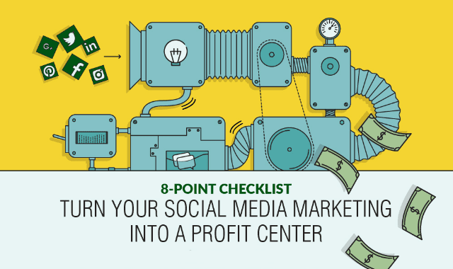 8-Point Checklist: Turn Your Social Media Marketing Into a Profit Center