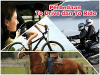 """Latihan Soal Belajar Bahasa Inggris Mandiri 12 : Perbedaan kata """"To drive dan To ride"""""""