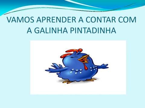 Vamos aprender a contar com a Galinha Pintadinha.