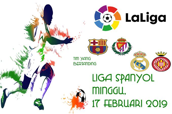 Liga Spanyol 17 Februari 2019