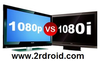 ما هو الفرق بين شاشات 1080i و شاشات 1080p