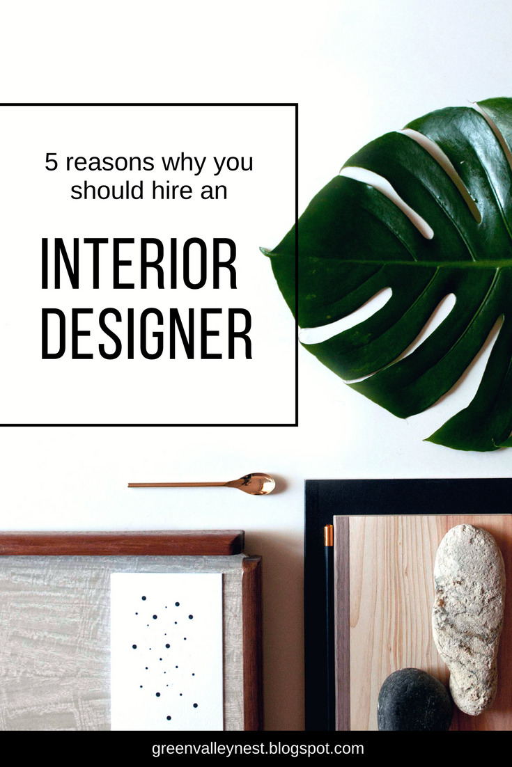 5 Reasons why you should hire an Interior Designer - Green ...