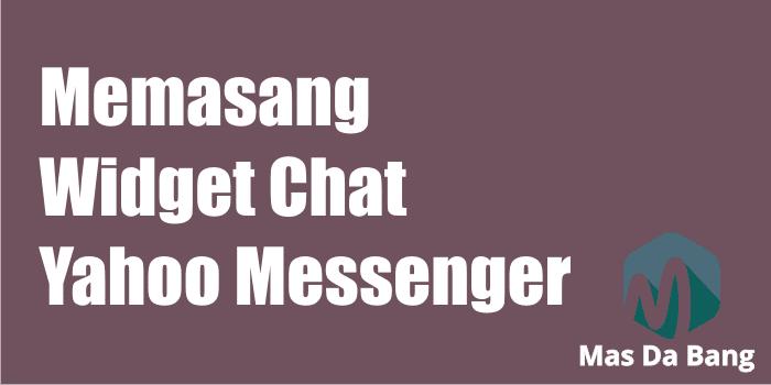 Memasang Widget Chat Yahoo Messenger di Blog