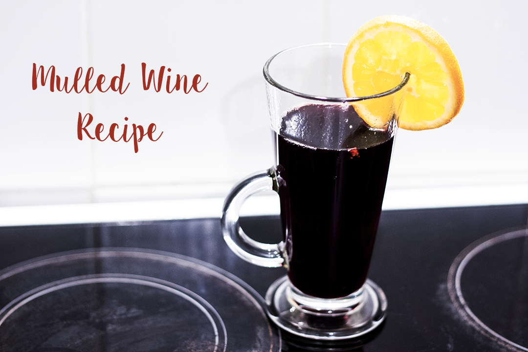 Blogmas Day Seventeen | Mulled Wine Recipe