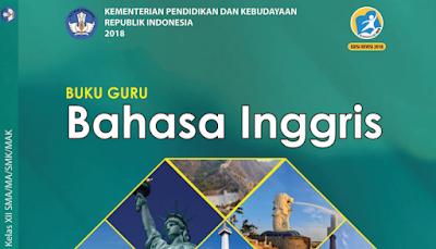 Buku Guru dan Siswa Bahasa Inggris SMA/MA dan SMK/MAK Kelas 12 Revisi 2018