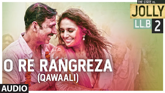 O Re Rangreza (Qawaali) - Jolly LLB 2 (2017)