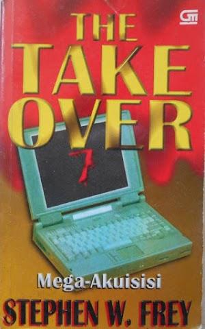 The Take Over : Mega-Akuisisi