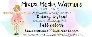 http://mixedmediawarriors.blogspot.gr/2016/09/wyzwanie-mmw-8-kolory-jesieni-challenge.html