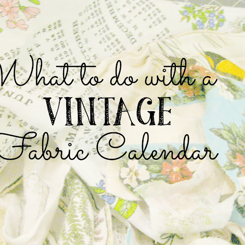 What to do with a vintage fabric calendar!