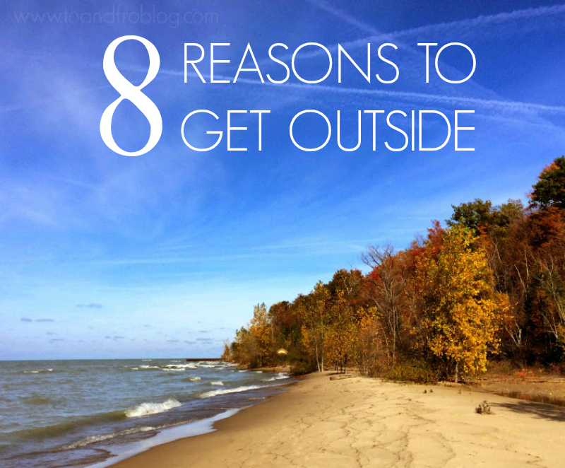 8 reasons to get outside