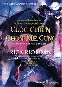 Percy Jackson Và Các Vị Thần Trên Đỉnh Olympus Phần 4: Cuộc Chiến Chốn Mê Cung - Rick Riordan