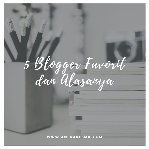 Day 9: 5 Blogger Favorit Dan Alasanya