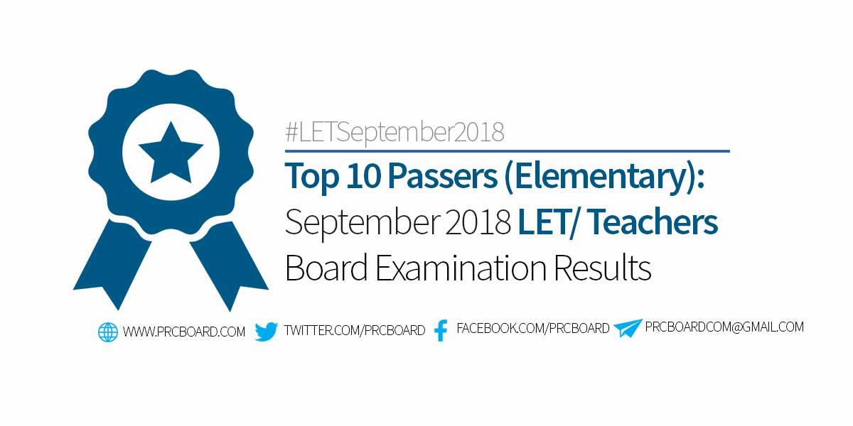 TOP 10 ELEMENTARY: September 2018 LET Teachers Board Exam