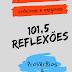 101,5 REFLEXÕES - Alex Martins, Carolina Martins,  Luísa Martins