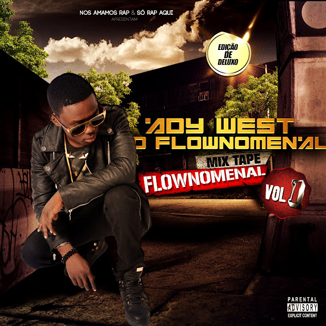 "Ady west O Flownomenal lança a mixtape ""Flownomenal Vol.1"""