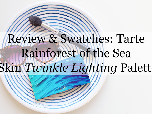 REVIEW & SWATCHES: Tarte Rainforest of the Sea Skin Twinkle Lighting Palette