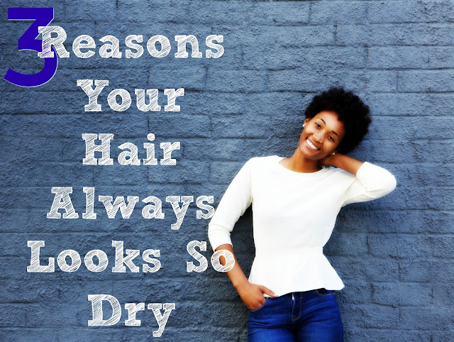 3 Reasons Your Hair Always Looks So Dry