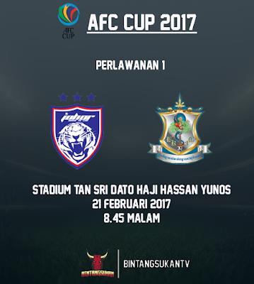 JDT Vs Boeung Ket AFC Cup 2017